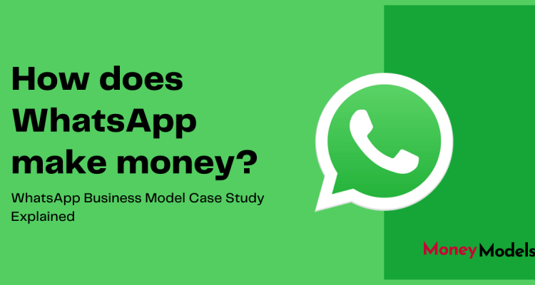 How does WhatsApp make money - WhatsApp business model