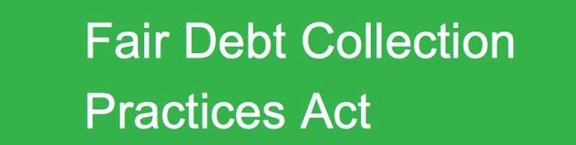 debt collectors fair debt collection practices act fdcpa