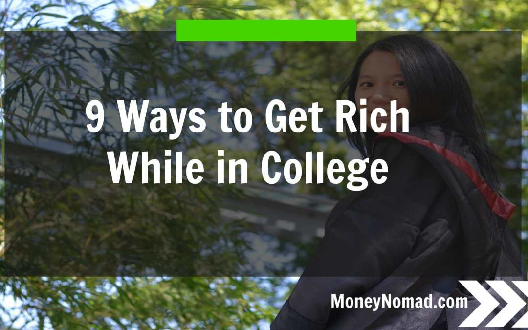 9 Ways to Get RICH While in College