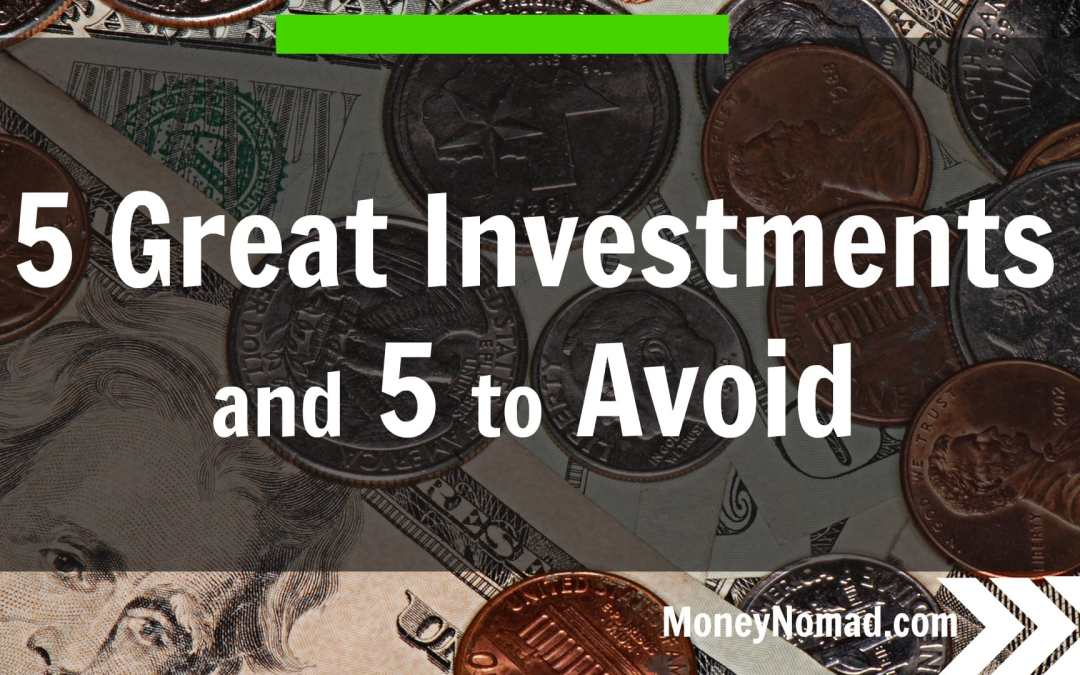 """5 """"Investments"""" You Should Avoid at All Costs – And 5 of the Best Places to Invest Your Money"""