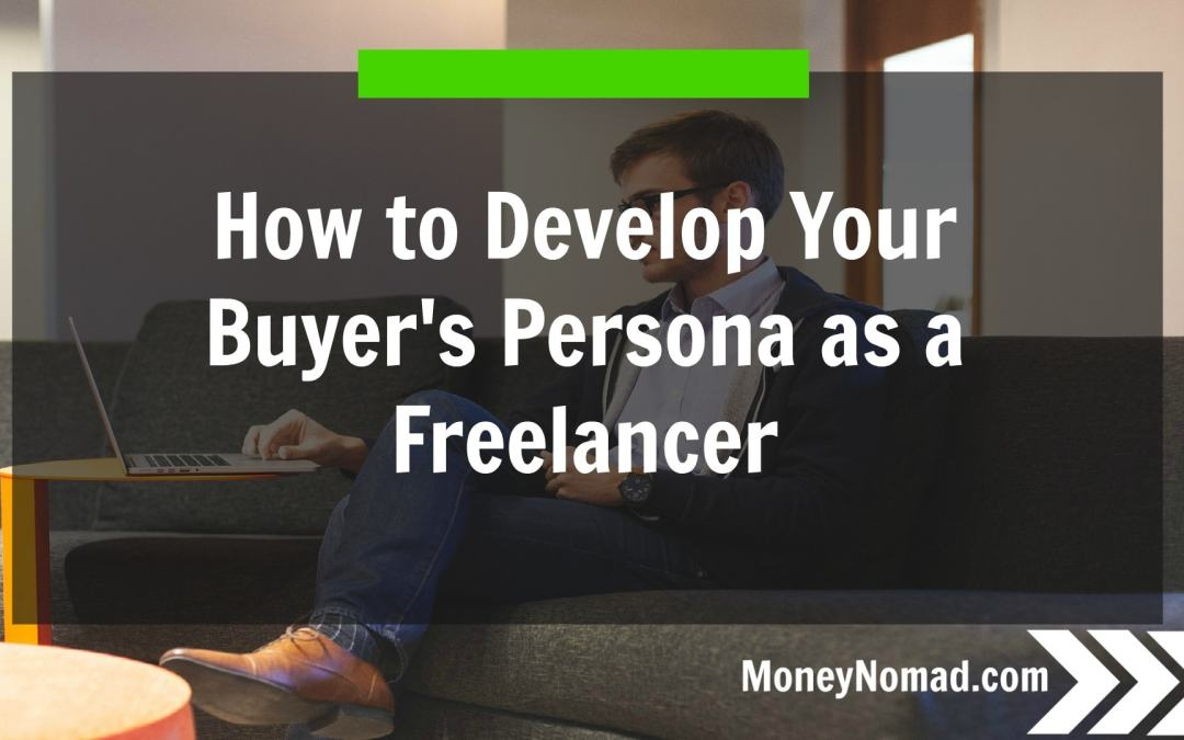 How to Develop Your Buyer's Persona as a Freelancer