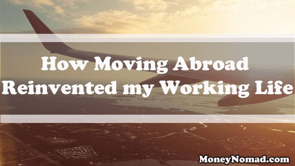 How Moving Abroad Reinvented my Working Life