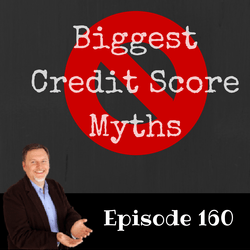 Biggest Credit Score Myths podcast