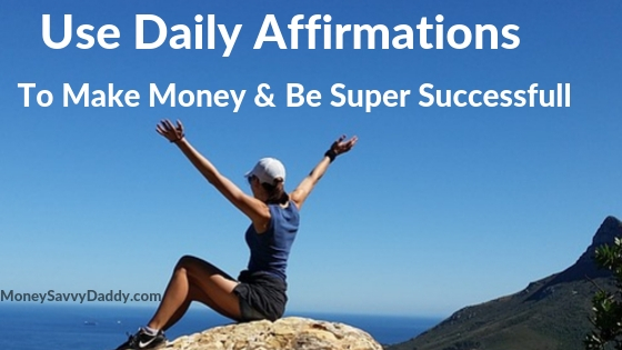 Daily Affirmations To Make Money & Be Successful