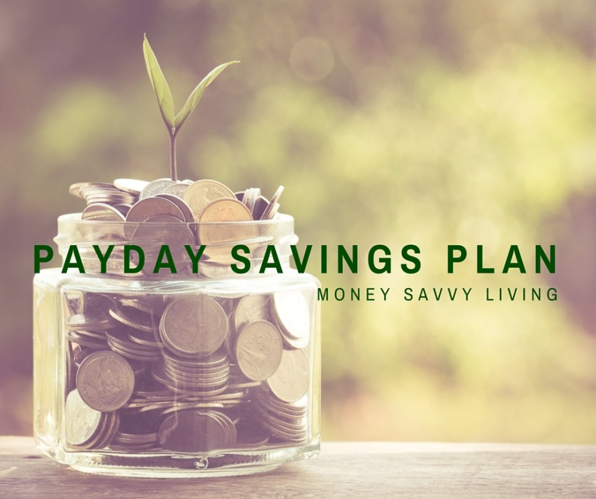 Payday Savings Plan | Money Savvy Living