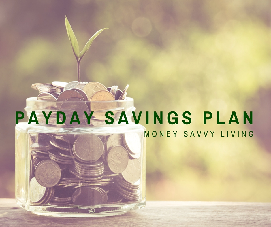 the payday savings plan money savvy living