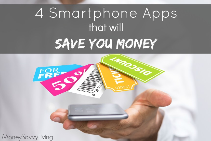 4 Smartphone Apps that will Save You Money
