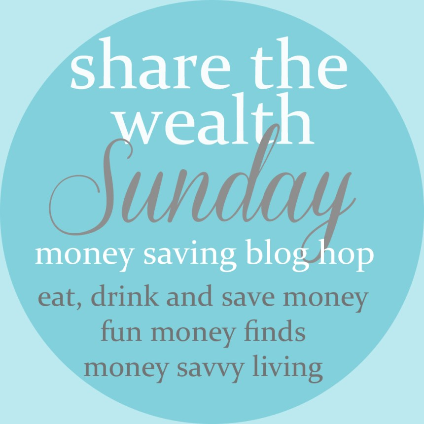 Share the Wealth Sunday | Money Savvy Living