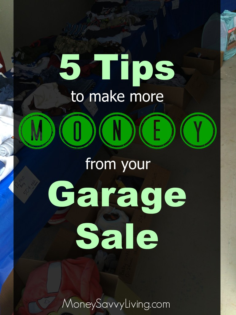 5 Tips to Make More Money from Your Garage Sale // Money Savvy Living #yardsale #garagesale #summer #money
