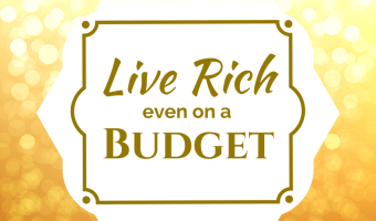 Live Rich—Even on a Budget
