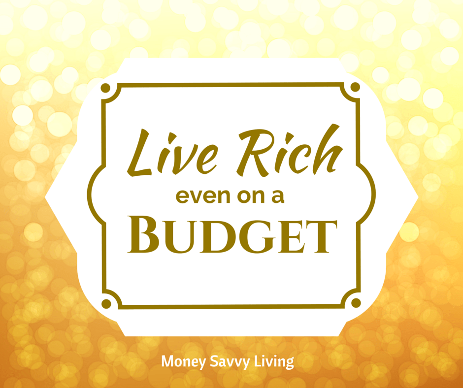 Want to have fun, but don't have enough money in your budget? Well, you can still Live Rich even on a Budget #moneysavvyliving #liverich #frugalfun #cheapfamilyfun #frugalliving #budget #money #budgetfriendlyfun