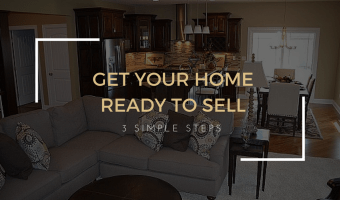 Get Your Home Ready To Sell In 3 Simple Steps