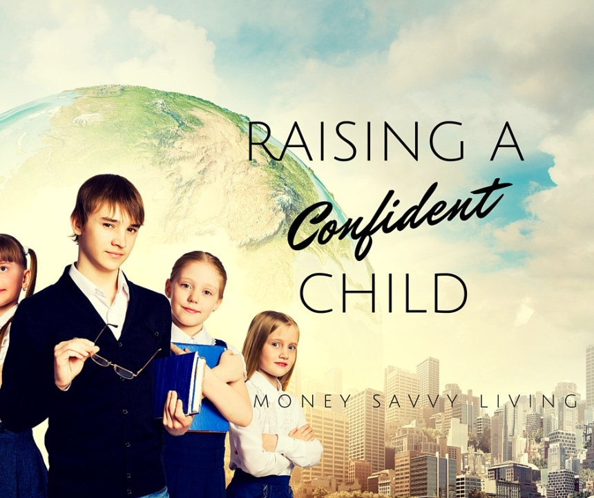 Raising a Confident Child | Money Savvy Living