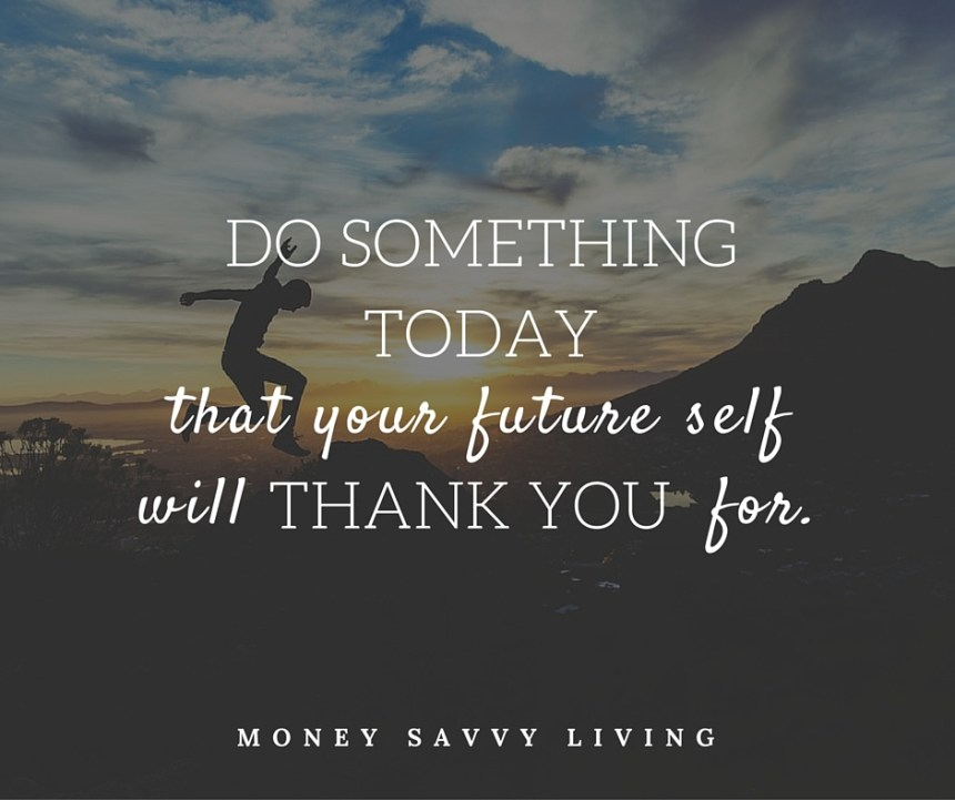 DO SOMETHING TODAY | Money Savvy Living