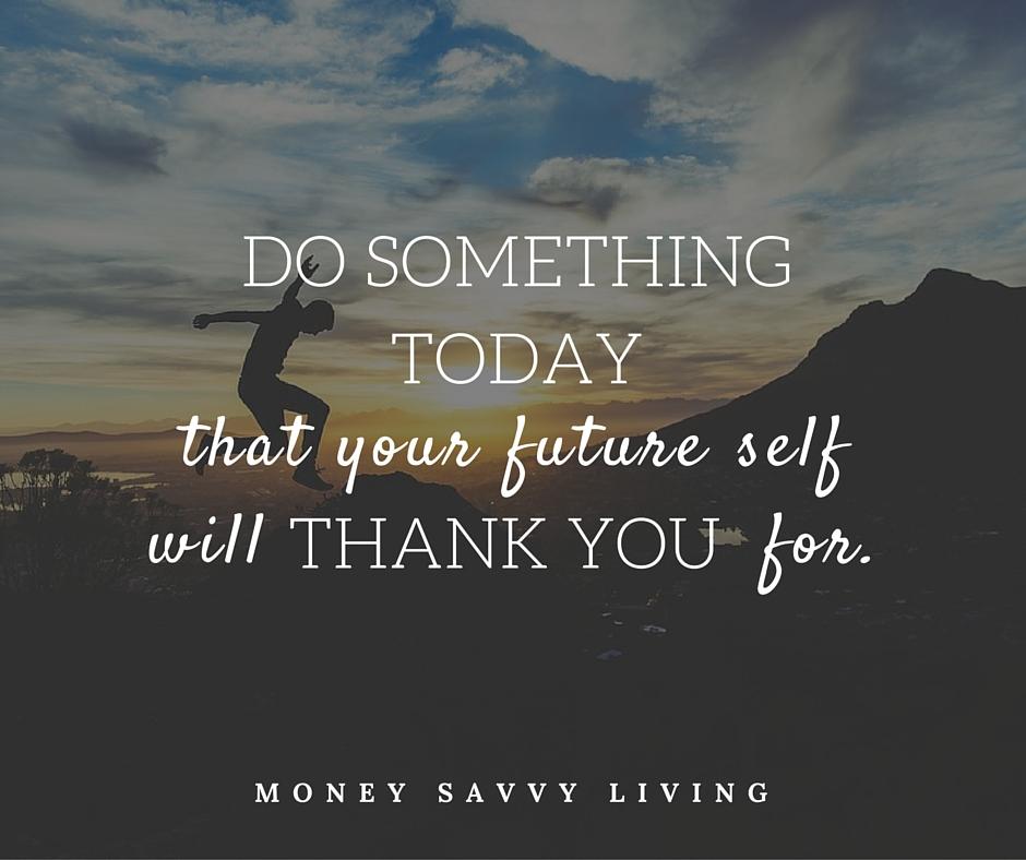 DO SOMETHING TODAY | Money Savvy Living