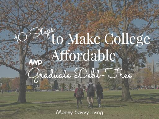 10 Steps to Make College Affordable (and even Graduate Debt-Free) // Money Savvy Living #college #collegeloans #graduate #debtfree