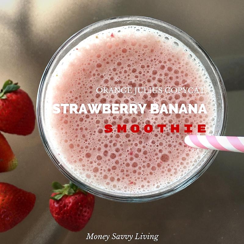 Orange Julius Copycat Strawberry Banana Smoothie | Money Savvy Living