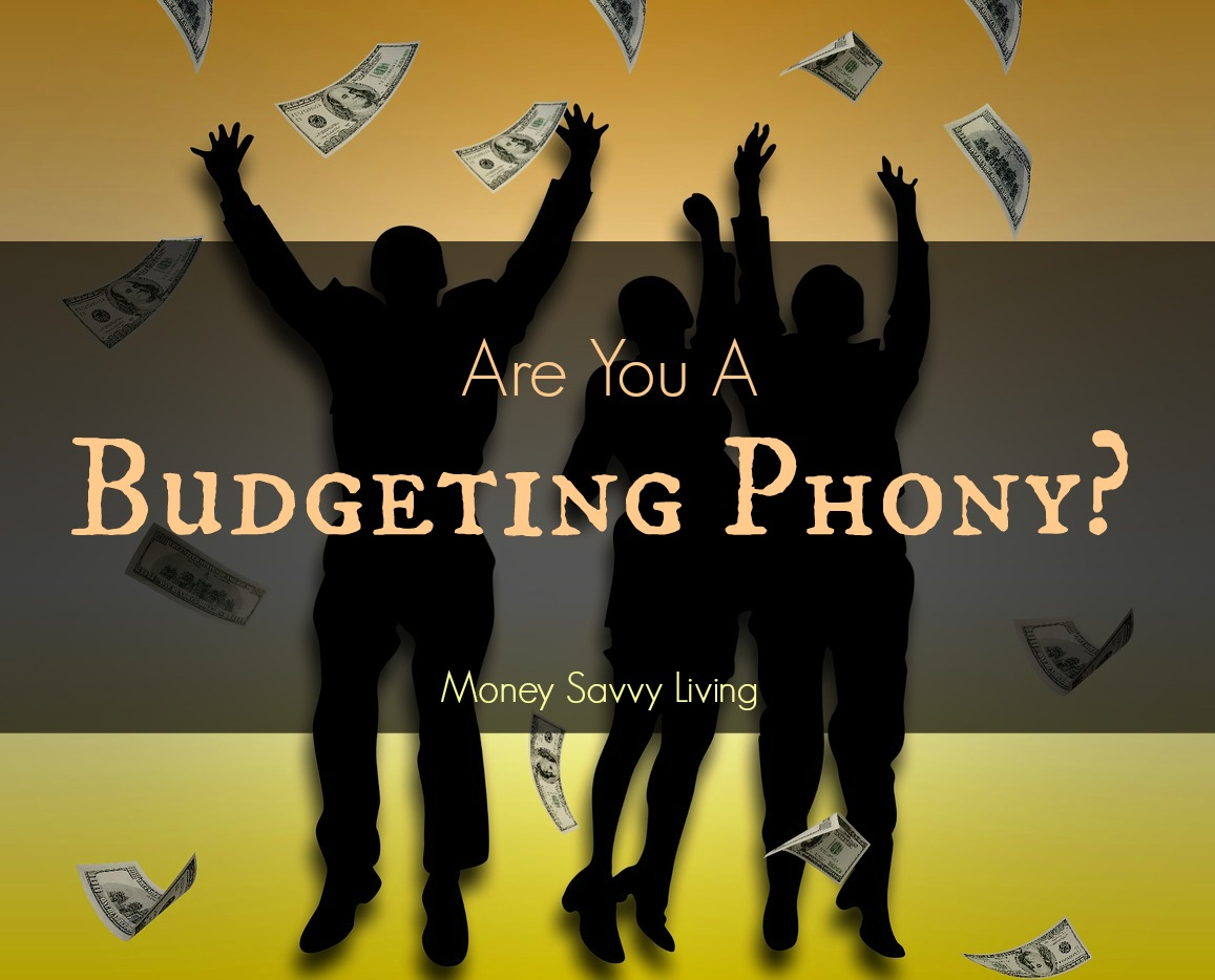 Are You a Budgeting Phony? | Money Savvy Living