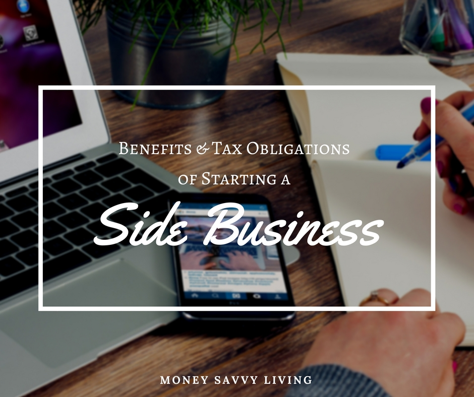 benefits and tax obligations of starting a side business money savvy living. Black Bedroom Furniture Sets. Home Design Ideas