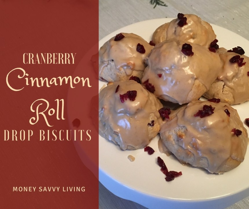 Cranberry Cinnamon Roll Drop Biscuits | Money Savvy Living