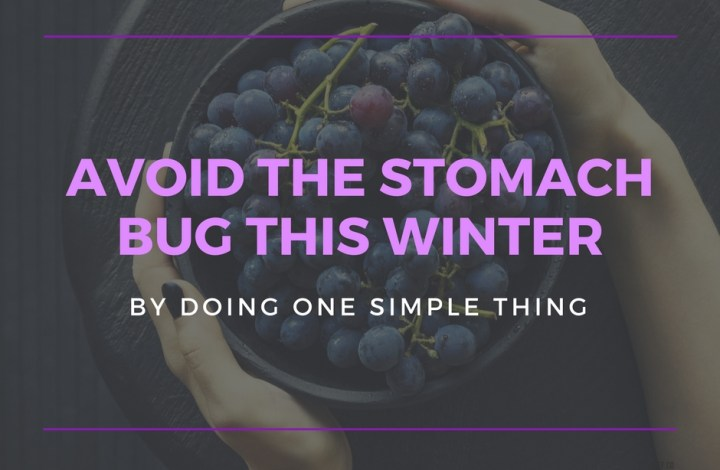 Avoid the Stomach Bug This Winter by Doing One Simple Thing