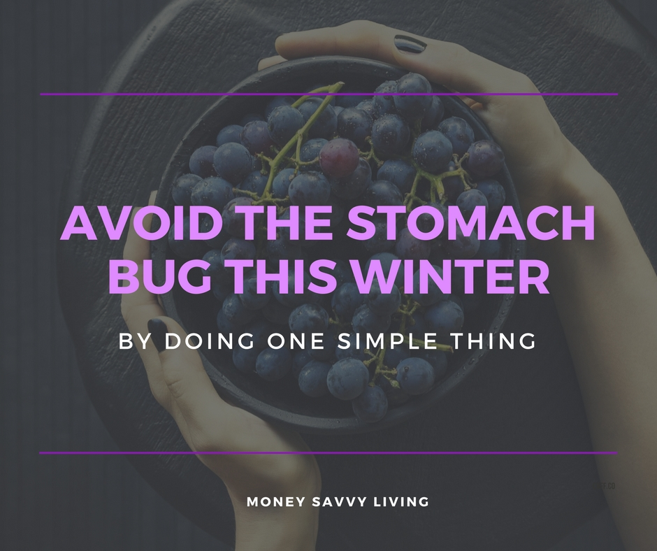Avoid the Stomach Bug This Winter by Doing One Simple Thing   Money Savvy Living