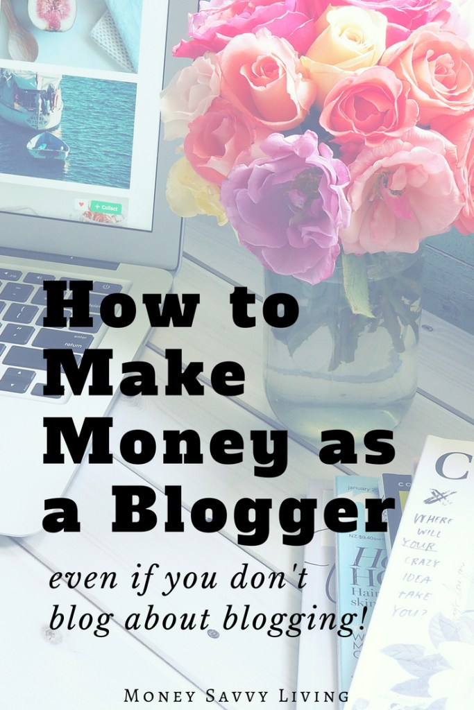 How to make Money as a Blogger. If you are a blogger who doesn't blog about blogging, but want to monetize your blog, you need to do this! #bloggingtips #blogger