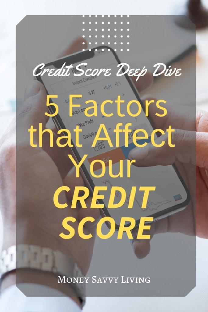 Credit Score Deep Dive: 5 Factors that Affect Your Credit Score #creditscore #creditrepair #finance #money #personalfinance #budget #debt
