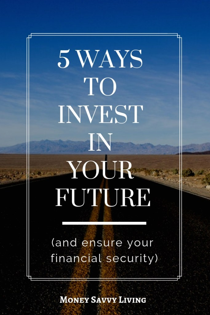 How do you create a secure financial future? Follow these 5 tips to invest in your future and ensure financial stability for you and your family. #investing #investinyourself #budget #finance #money #moneytips #lexingtonlaw #moneysavvyliving