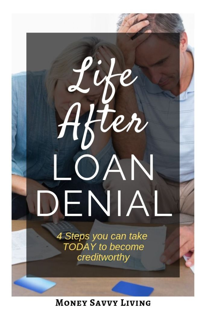 Have you been denied for a loan recently? Don't worry... there is Life After Loan Denial. Here are 4 steps to take to become creditworthy. #credit #loandenial #creditrepair #personalfinance #money #debt