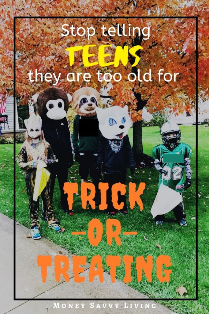 This Halloween, don't make the tweens and teens in your neightbohood feel bad about trick or treating. Stop telling tweens and teens they are too old for trick or treating! Let them have fun and be kids... teens love candy too, rigtht?! #teens4trickortreating #halloween #trickortreating #maskimals #teens #halloweenideas