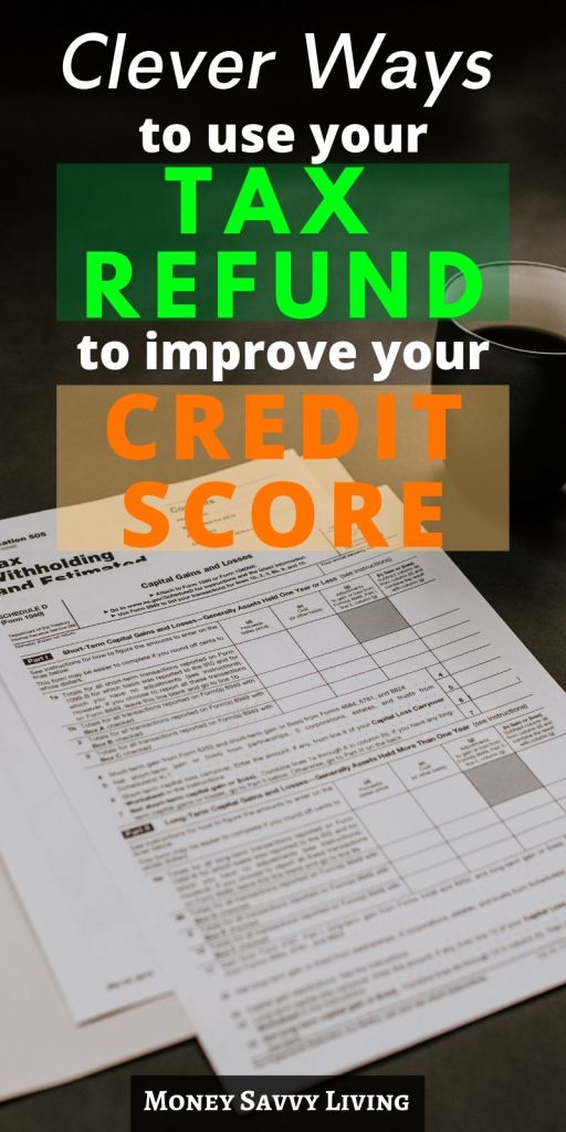 Clever Ways to Use Your Tax Refund to Improve Your Credit Score #creditrepair #tax #taxes #taxrefund #debtfree #budgeting #moneysavvyliving #budgettips #budgetinghacks #financetips #financeadvice