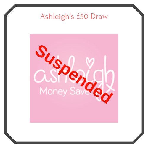 Ashleigh Money Saver £50 Draw