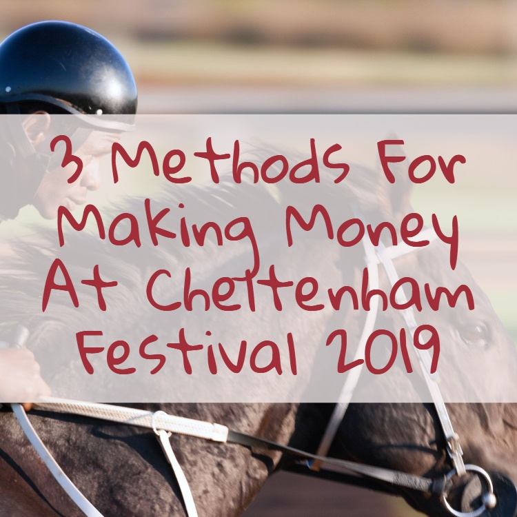 3 methods for making money at cheltenham festival 2019 featured image, horse and jockey background