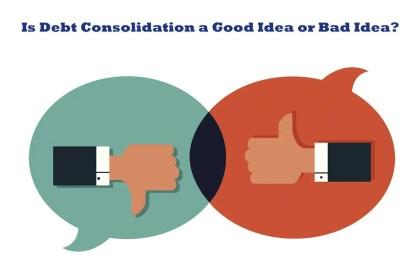Debt Consolidation Loans, Good or Bad?