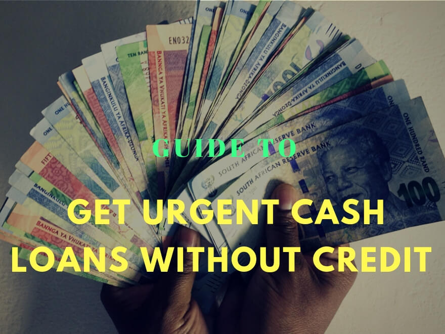 How to Get Urgent Cash Loans No Credit Check in South Africa