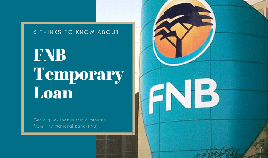 FNB Temporary Loan - 6 Things You Should Know About the Loan
