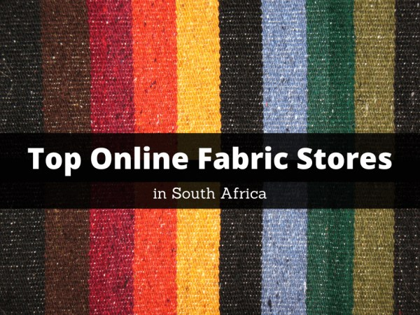 Top 10 Online Fabric Stores in South Africa
