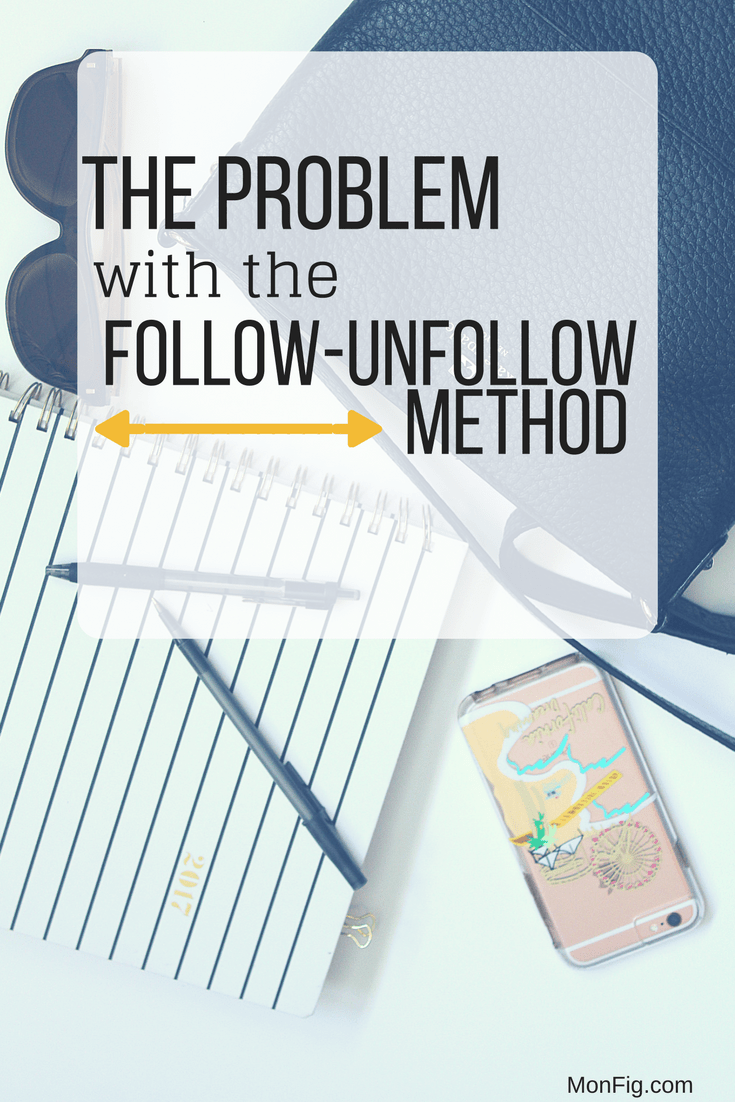 The Problem with the Follow-Unfollow Method