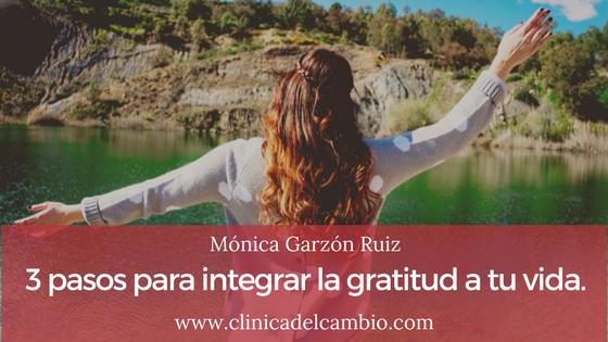 3 Pasos para integrar la gratitud a tu vida.