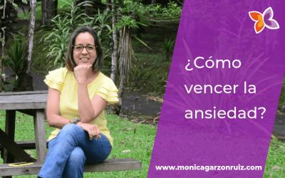 ¿Cómo vencer la ansiedad?