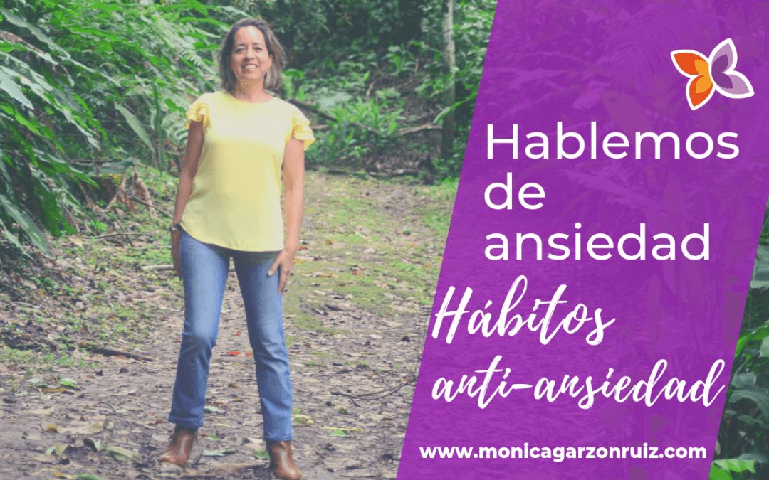 Hablemos de ansiedad, hábitos anti-ansiedad
