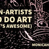 5 Non-Artists Who Do Art (and It's Awesome) | Why Do Art, Part 2