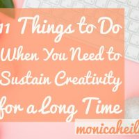 11 Things to Do When You Need to Sustain Creativity for a Long Time