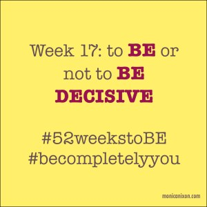 Week 17_Be Decisive