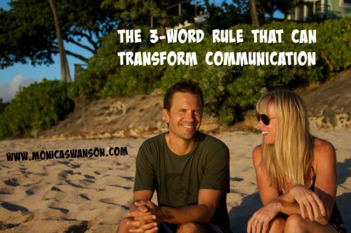 The Three Word Rule That Can Transform Communication.