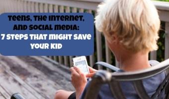 Teens, The Internet, & Social Media:  Seven Steps that might Save your Kid