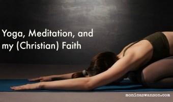 Yoga, Meditation, and my (Christian) faith