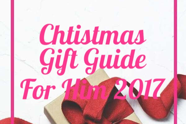Christmas Gift Guide For Him 2017