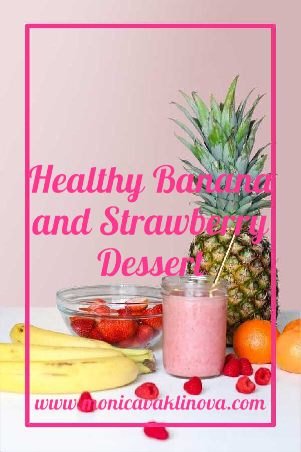 Healthy Banana and Strawberry Dessert
